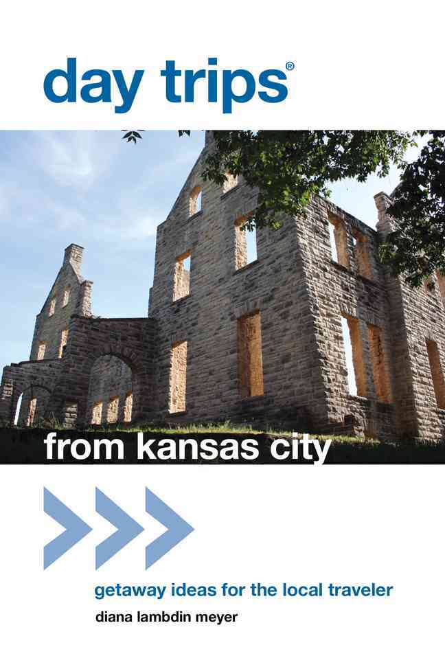 Day Trips from Kansas City By Meyer, Diana Lambdin