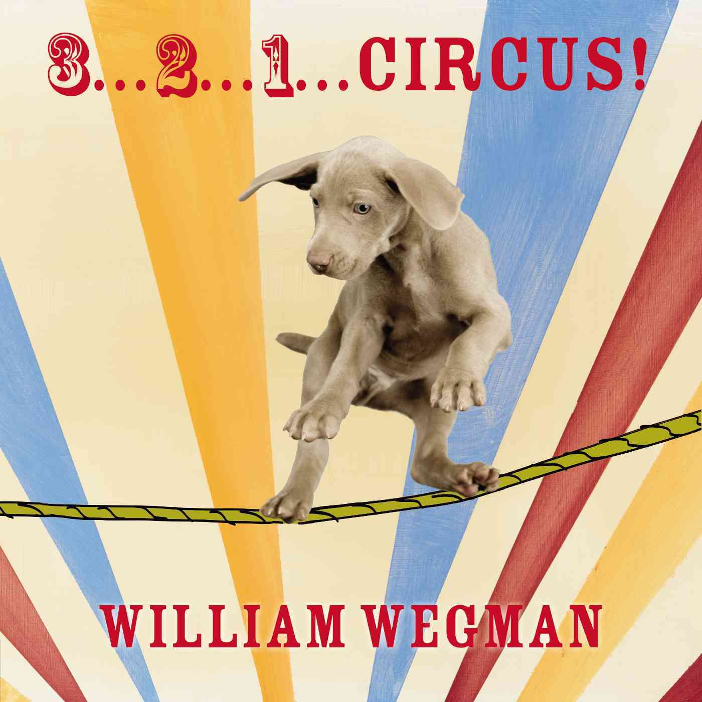 3-2-1 Circus! By Wegman, William